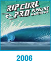 Rip Curl Pipeline Masters 2006